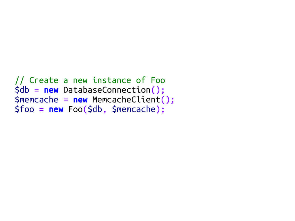 // Create a new instance of Foo $db = new Datab...