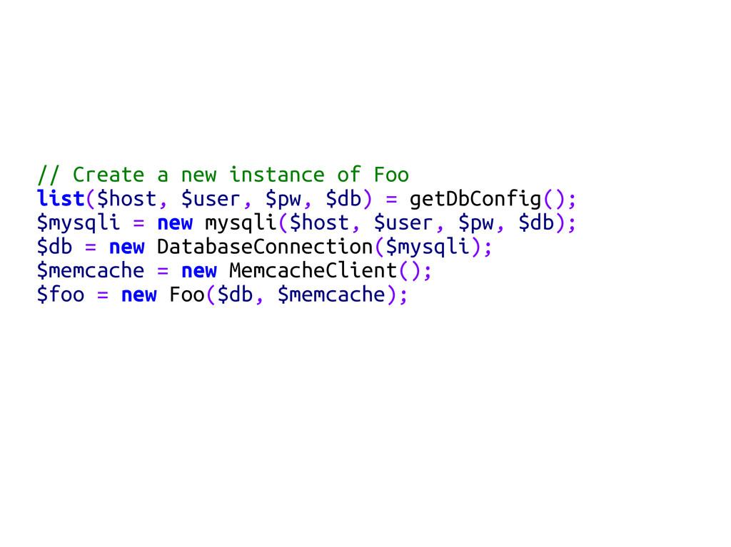 // Create a new instance of Foo list($host, $us...