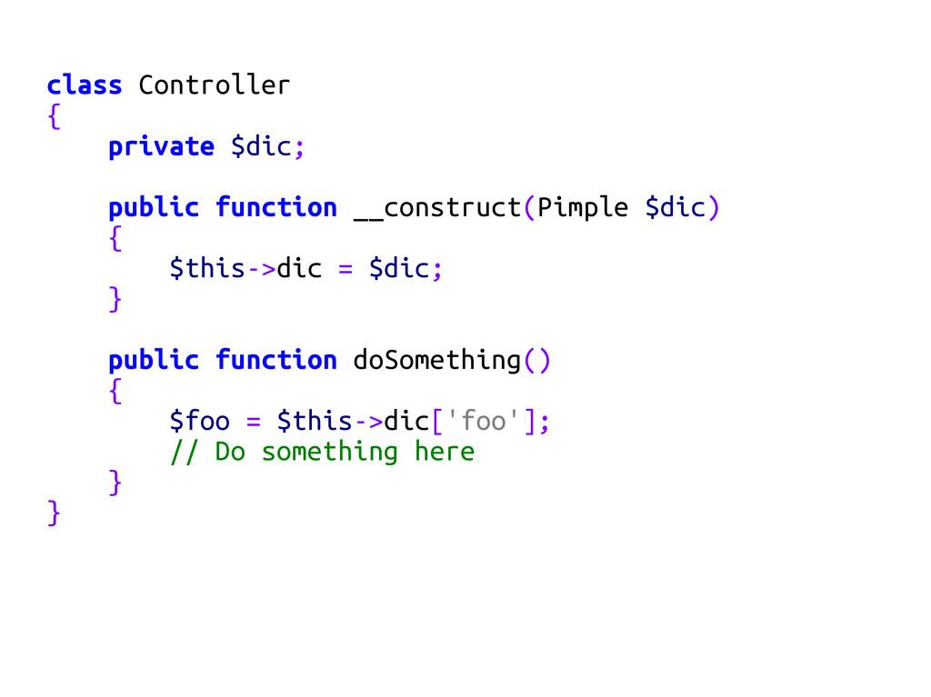 class Controller { private $dic; public functio...