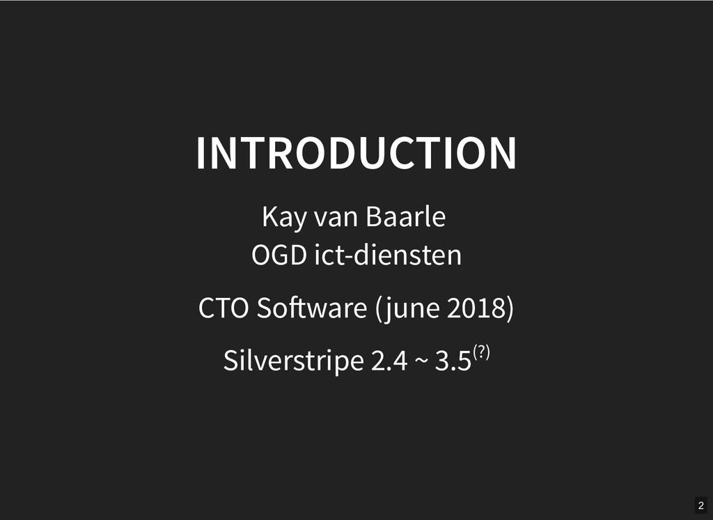 INTRODUCTION INTRODUCTION Kay van Baarle OGD ic...