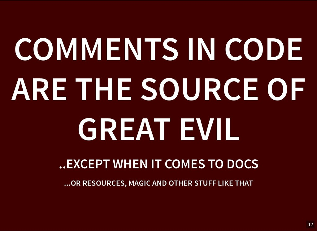 COMMENTS IN CODE COMMENTS IN CODE ARE THE SOURC...