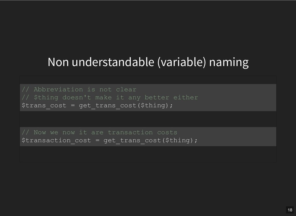 Non understandable (variable) naming // Abbrevi...