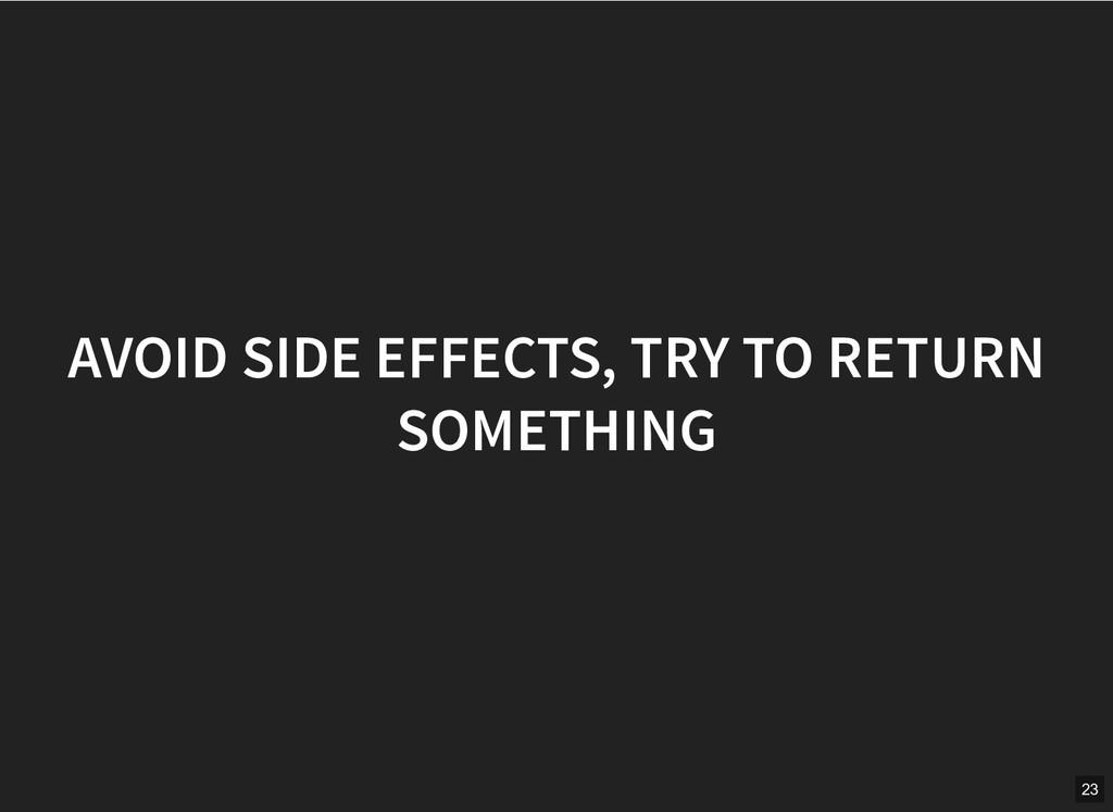 AVOID SIDE EFFECTS, TRY TO RETURN AVOID SIDE EF...