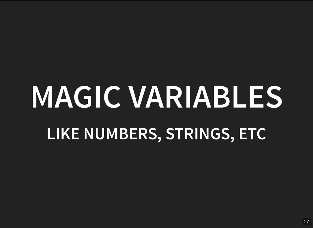 MAGIC VARIABLES MAGIC VARIABLES LIKE NUMBERS, S...