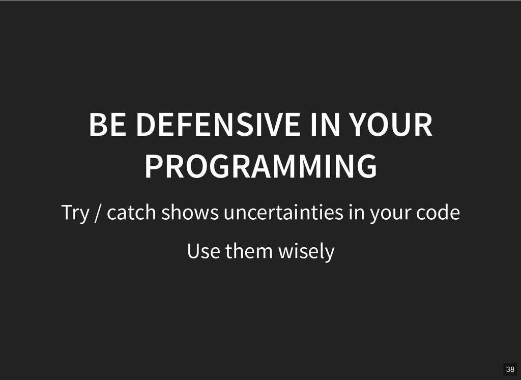 BE DEFENSIVE IN YOUR BE DEFENSIVE IN YOUR PROGR...