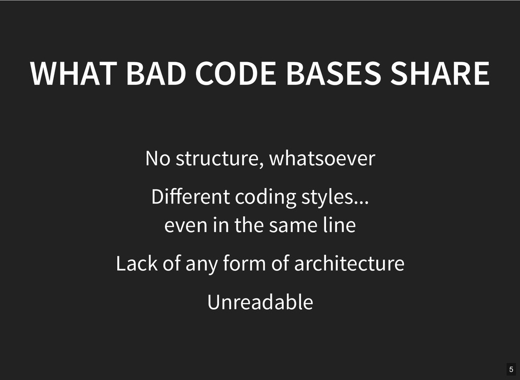 WHAT BAD CODE BASES SHARE WHAT BAD CODE BASES S...