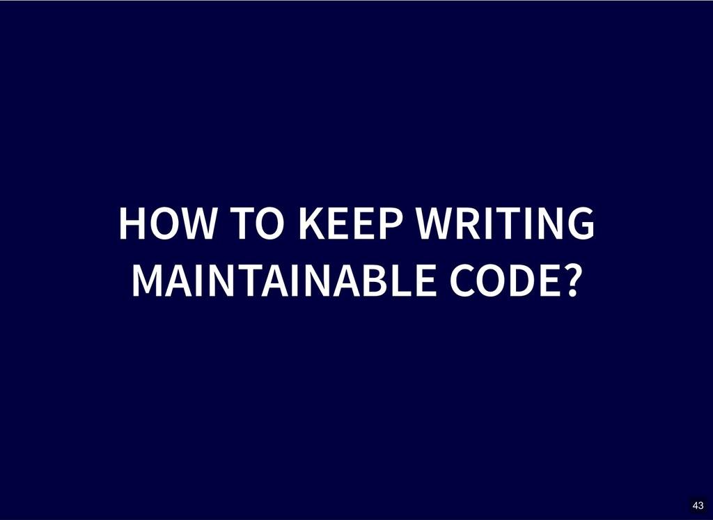 HOW TO KEEP WRITING HOW TO KEEP WRITING MAINTAI...