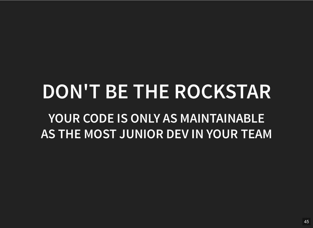 DON'T BE THE ROCKSTAR DON'T BE THE ROCKSTAR YOU...