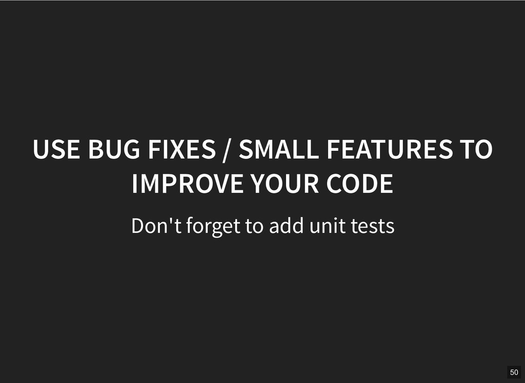 USE BUG FIXES / SMALL FEATURES TO USE BUG FIXES...