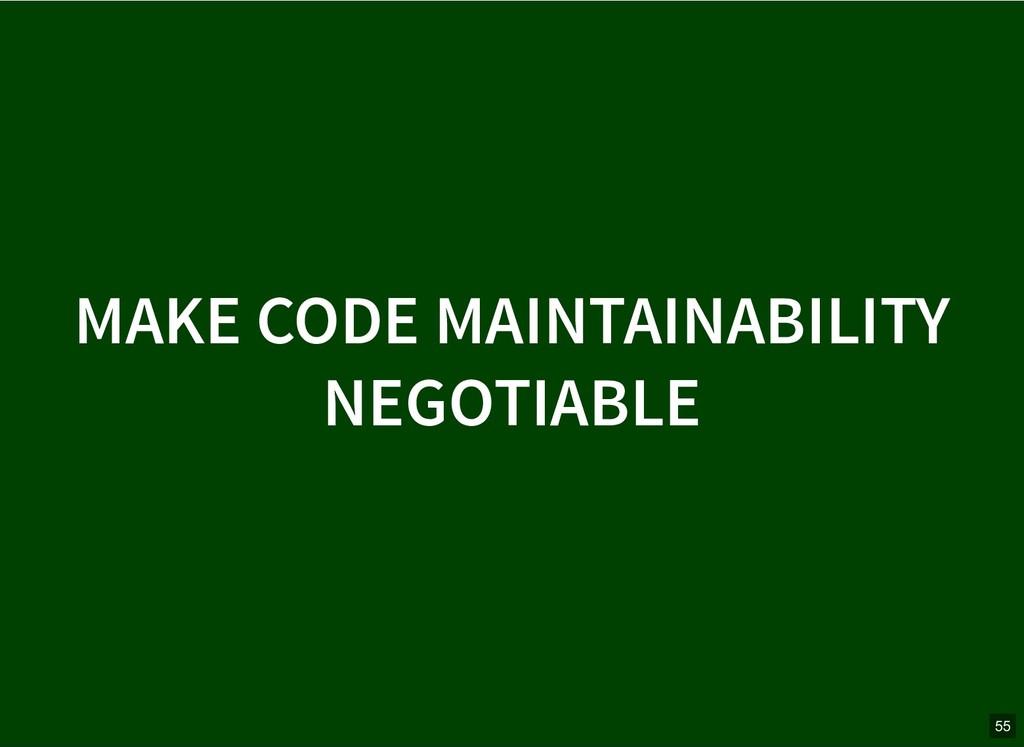 MAKE CODE MAINTAINABILITY MAKE CODE MAINTAINABI...