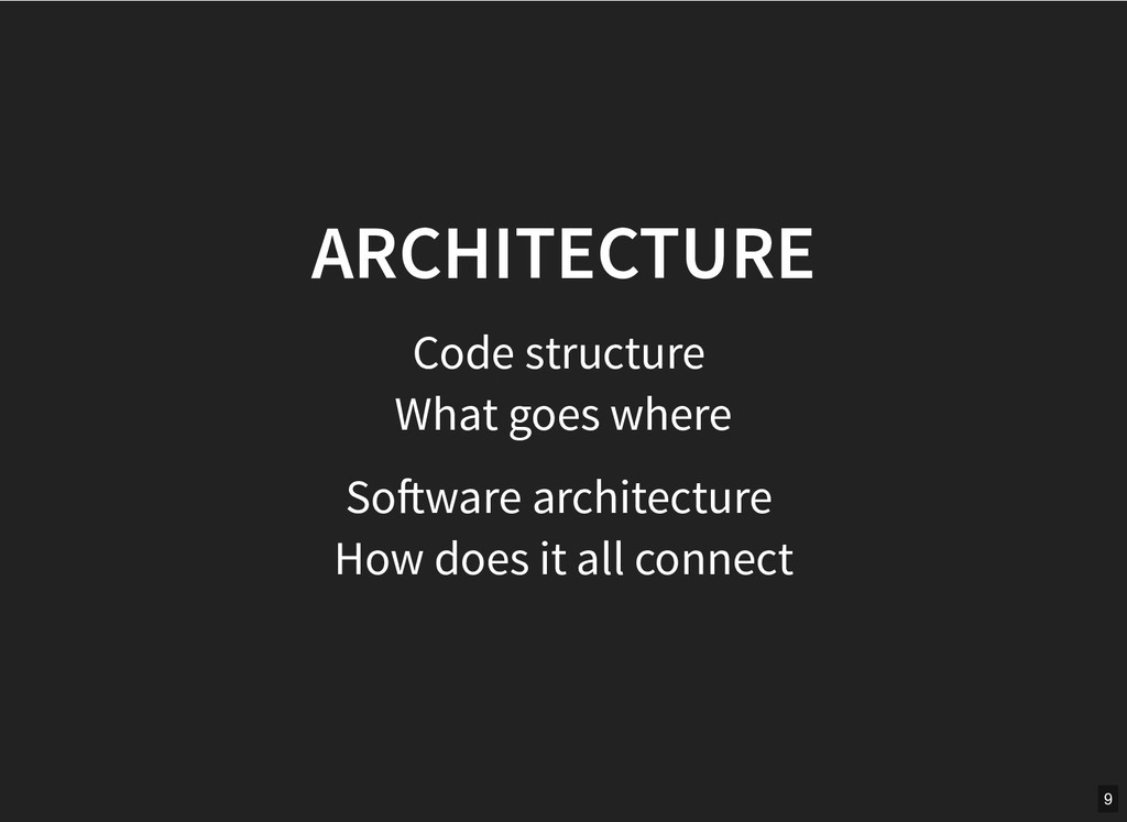 ARCHITECTURE ARCHITECTURE Code structure What g...