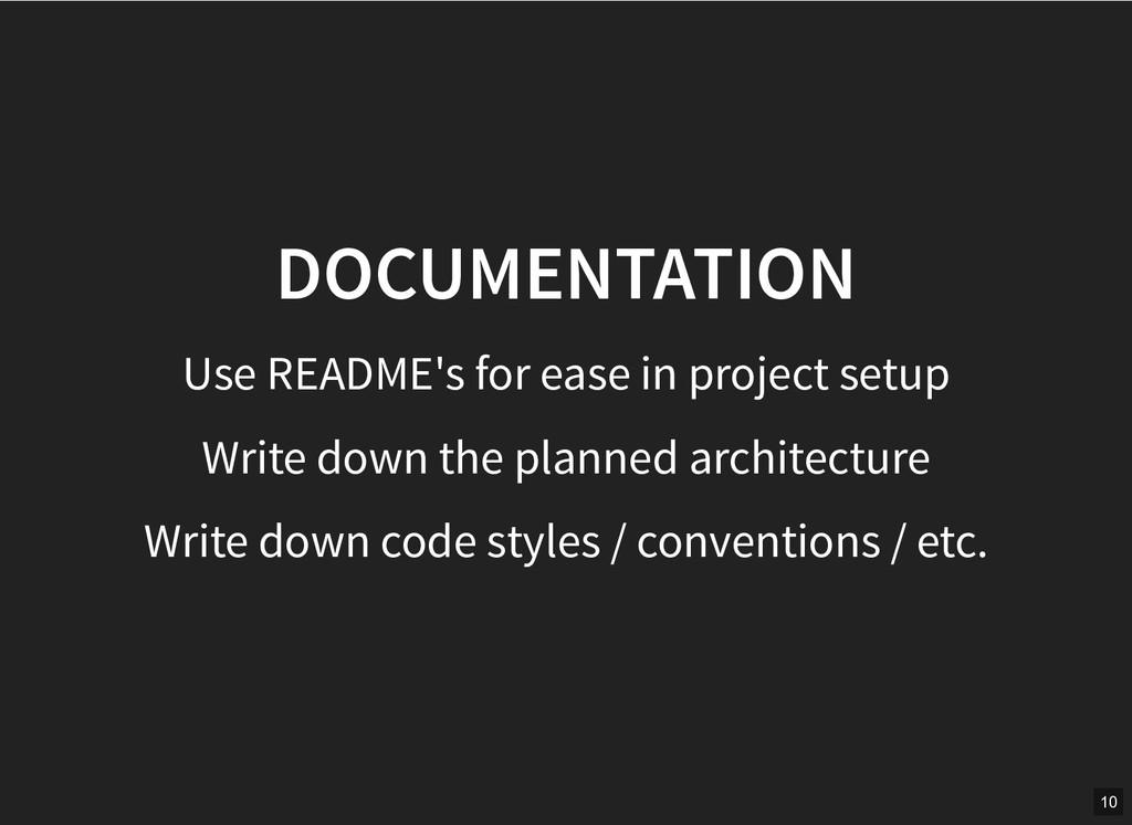 DOCUMENTATION DOCUMENTATION Use README's for ea...