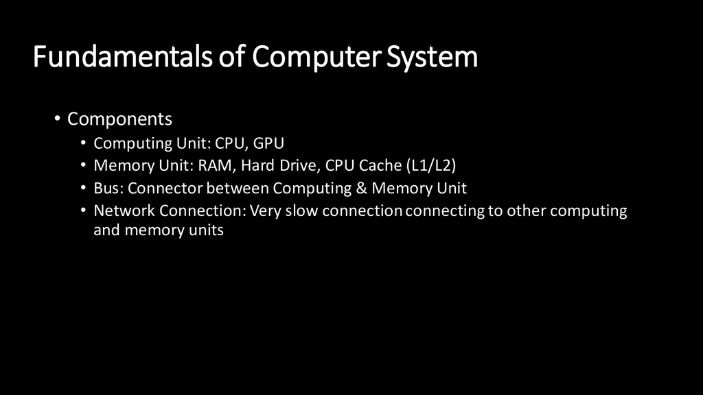 Fundamentals of Computer System • Components • ...