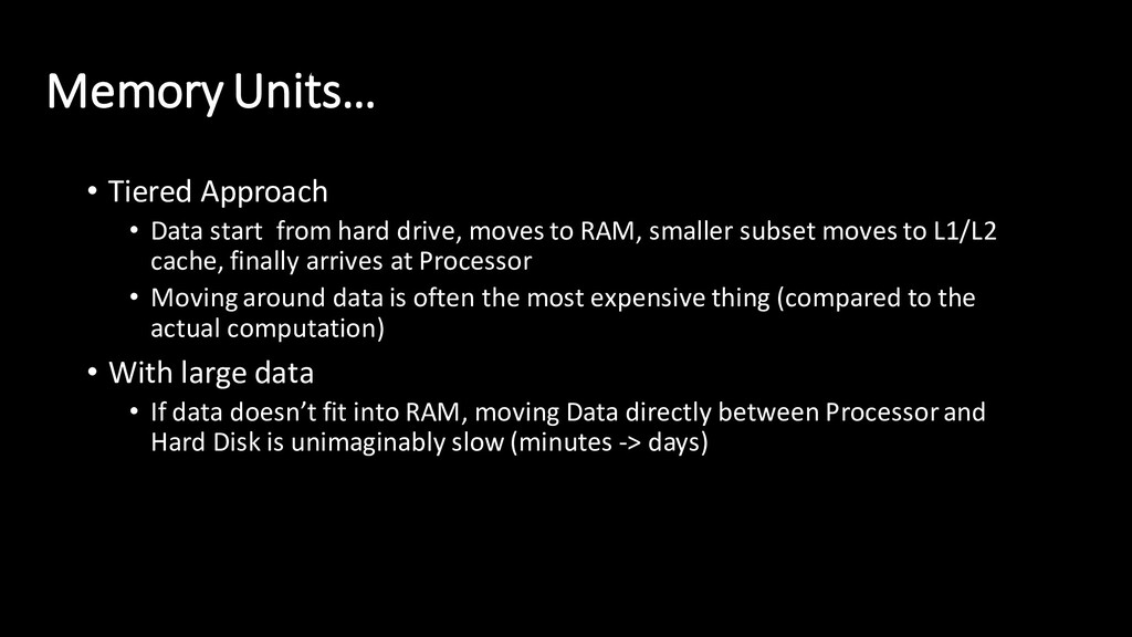 Memory Units… • Tiered Approach • Data start fr...