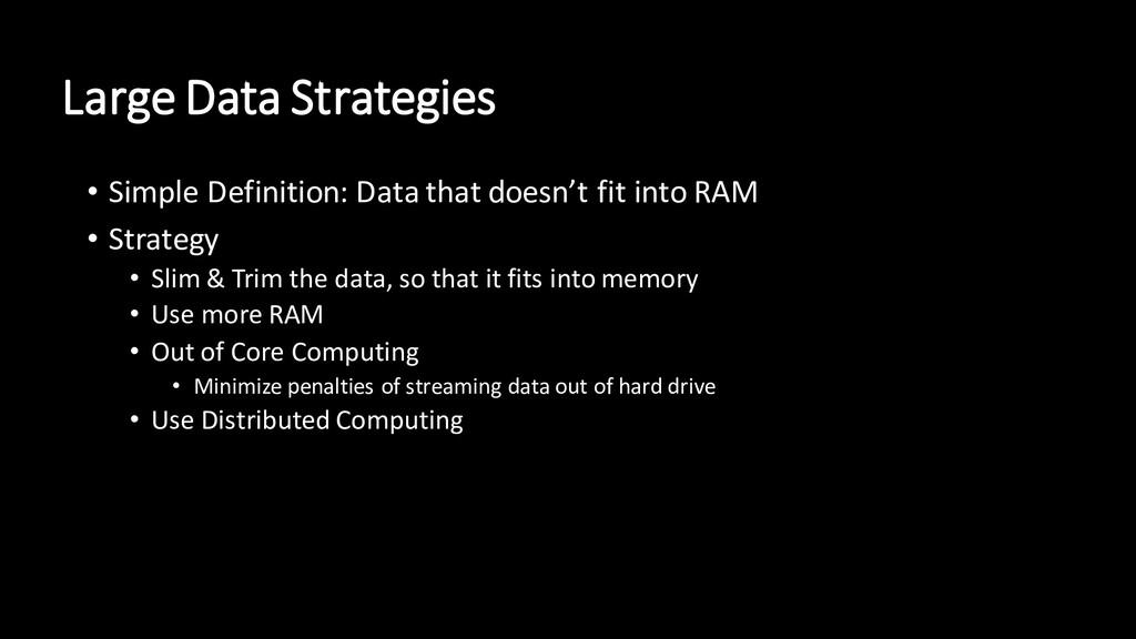 Large Data Strategies • Simple Definition: Data...