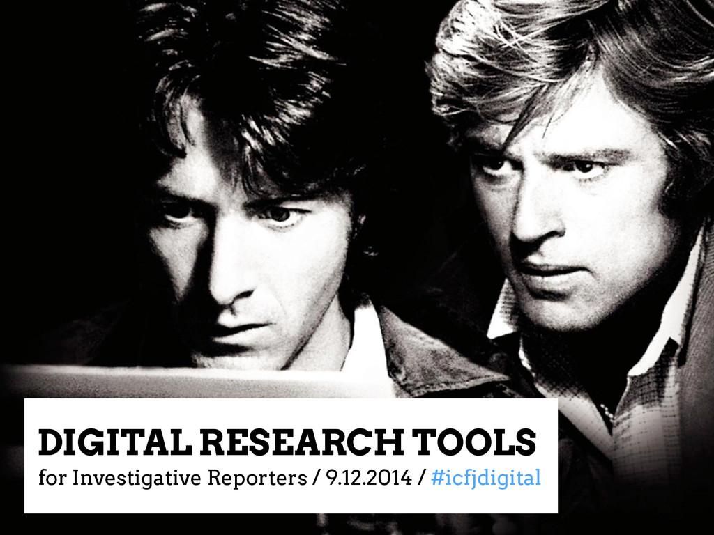 DIGITAL RESEARCH TOOLS for Investigative Report...