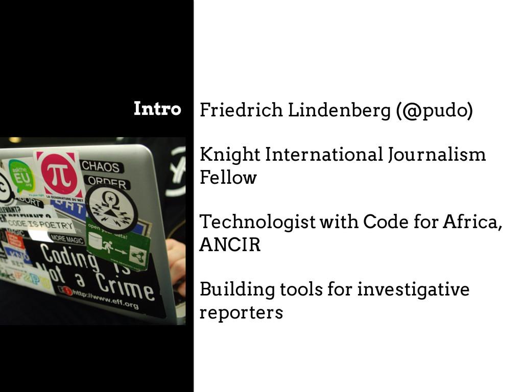 Intro Friedrich Lindenberg (@pudo) Knight Inter...