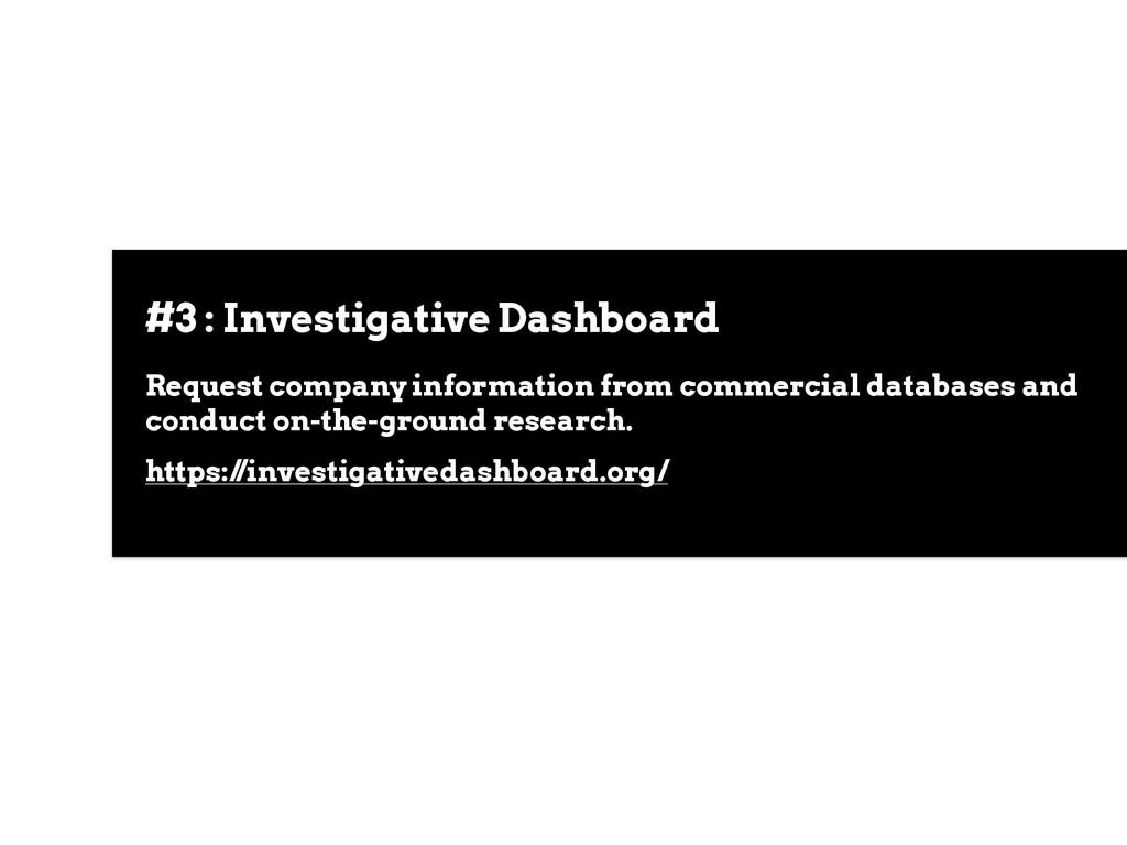 #3 : Investigative Dashboard Request company in...