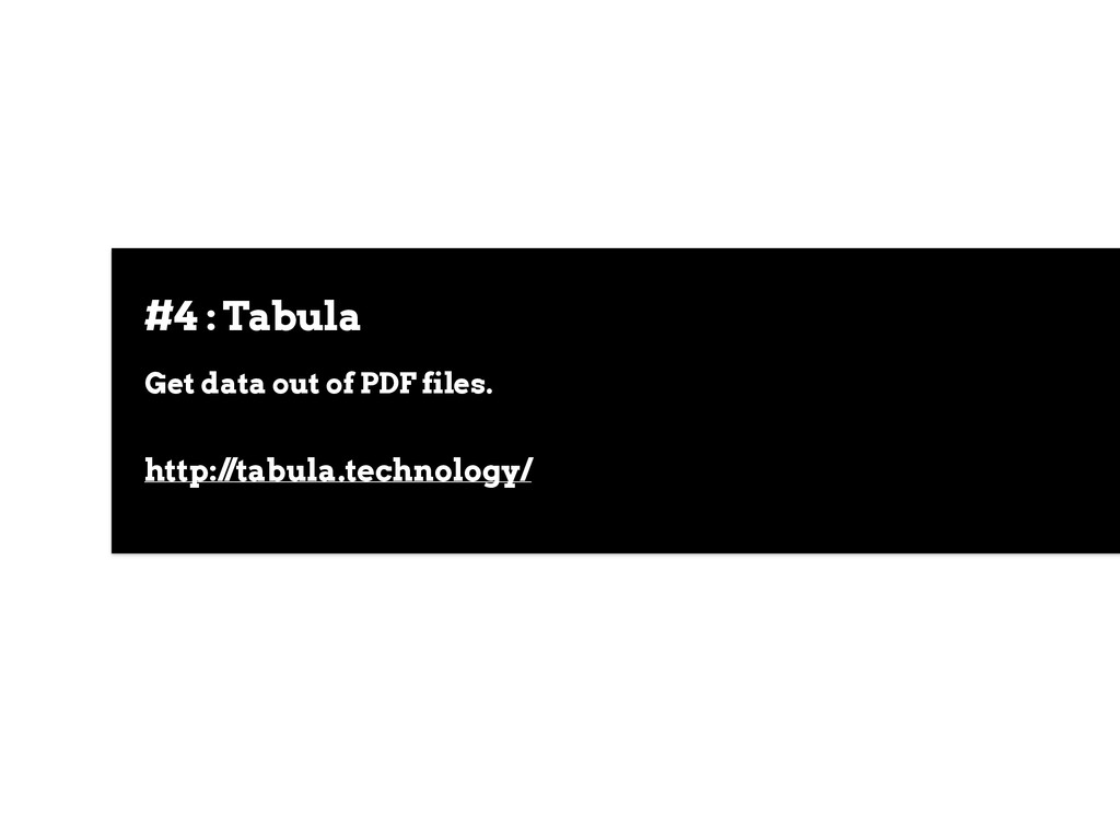 #4 : Tabula Get data out of PDF files. http://t...