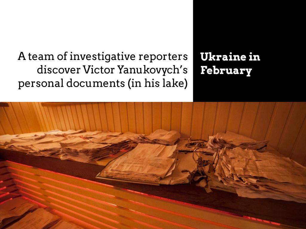 Ukraine in February A team of investigative rep...