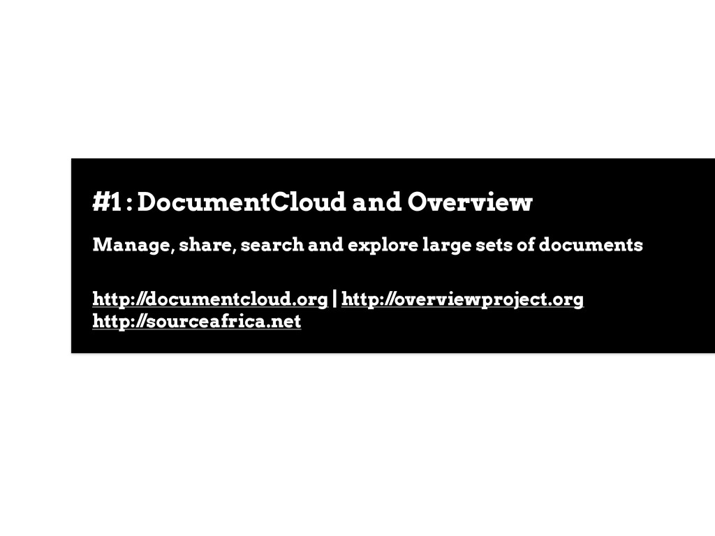 #1 : DocumentCloud and Overview Manage, share, ...