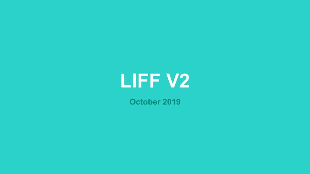 LIFF V2 October 2019