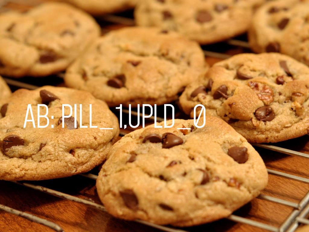 AB: PILL_1,UPLD_0