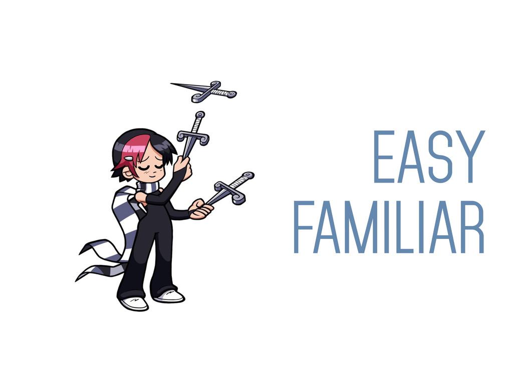 EASY FAMILIAR