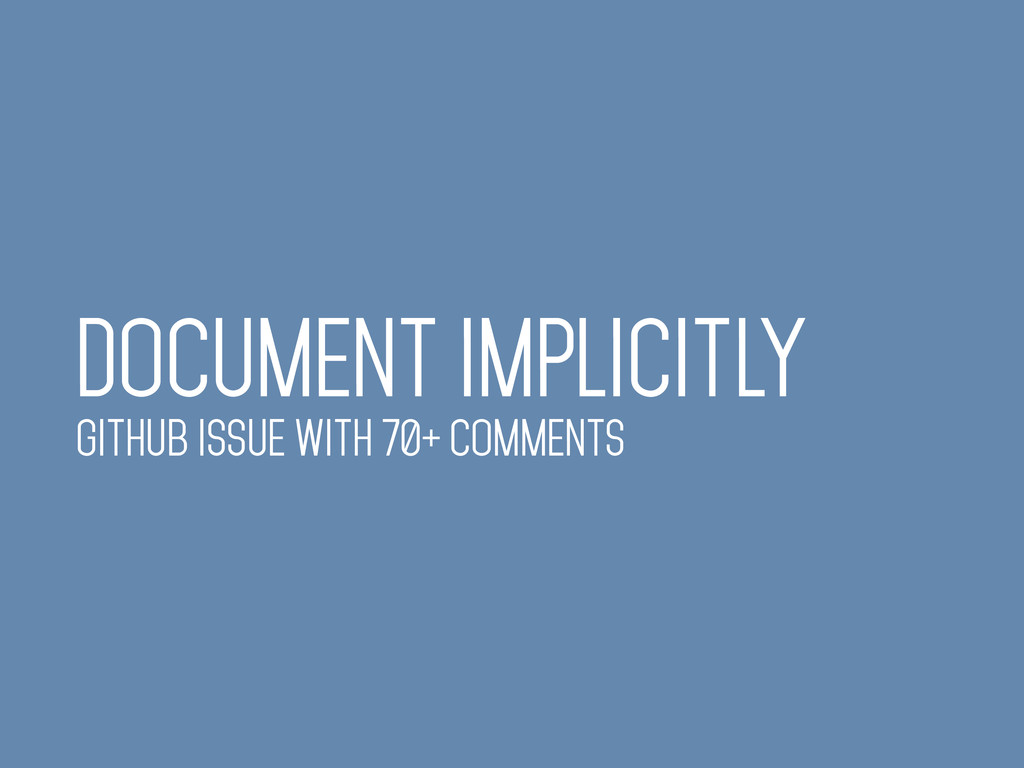 DOCUMENT IMPLICITLY GITHUB ISSUE WITH 70+ COMME...