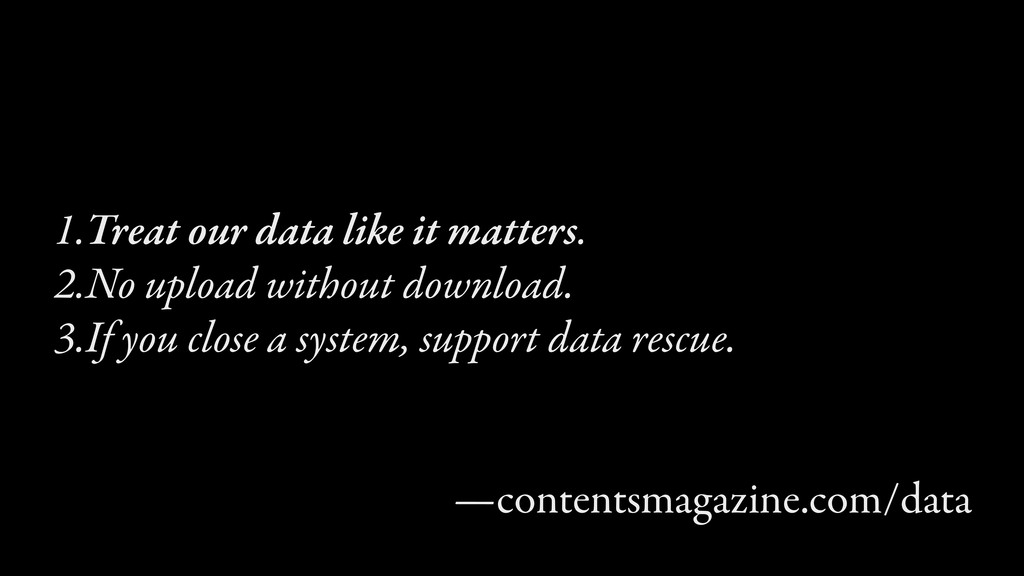 1.Treat our data like it matters. 2.No upload w...