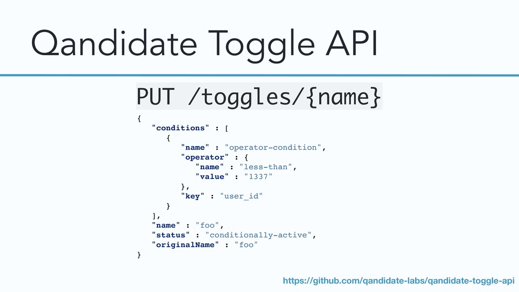"Qandidate Toggle API { ""conditions"" : [ { ""name..."