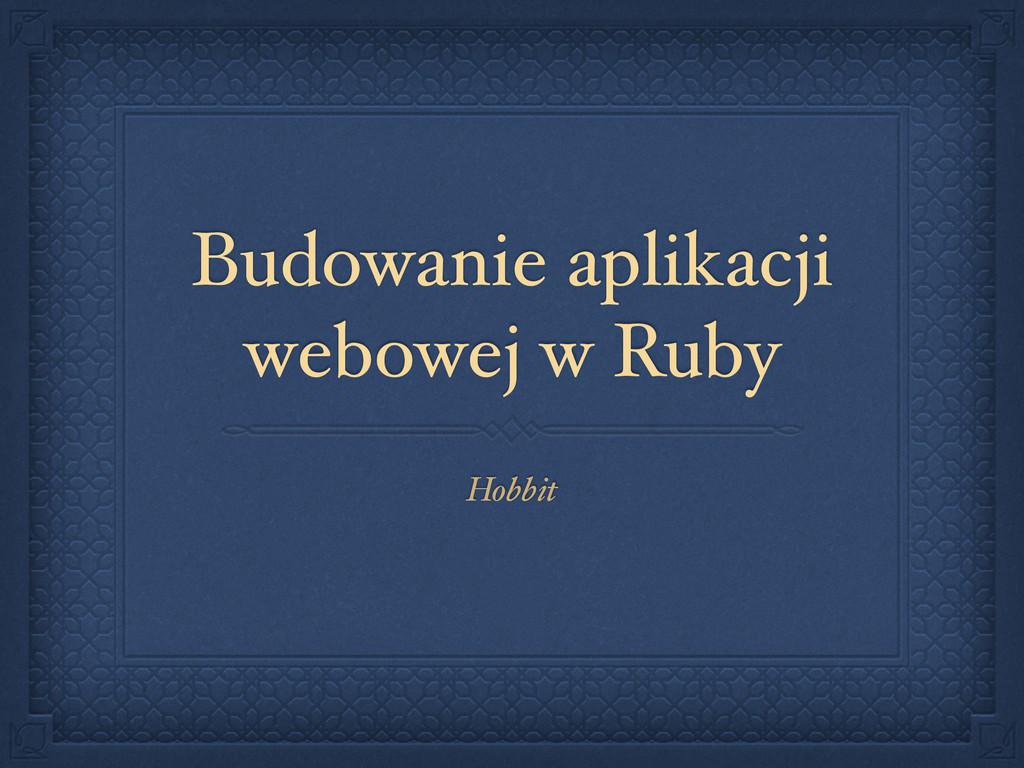 Budowanie aplikacji webowej w Ruby Hobbit