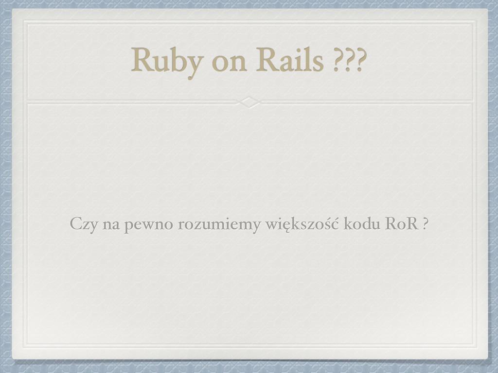Ruby on Rails ??? Czy na pewno rozumiemy większ...