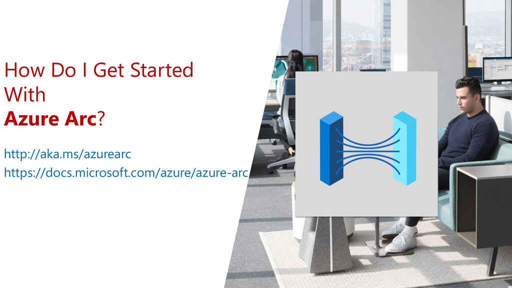 How Do I Get Started With Azure Arc? http://aka...