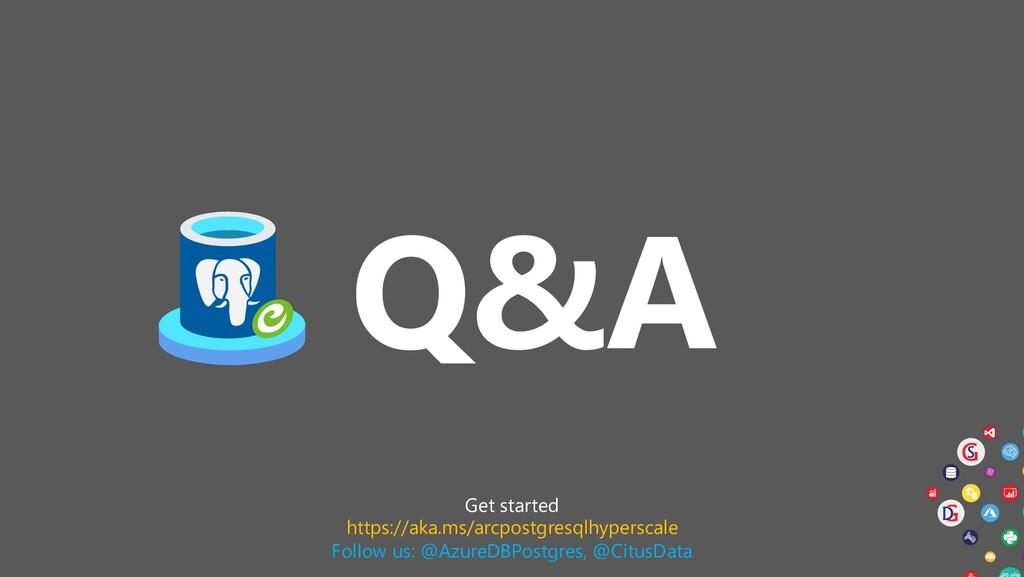 Q&A Get started https://aka.ms/arcpostgresqlhyp...
