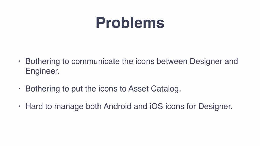 Problems • Bothering to communicate the icons b...