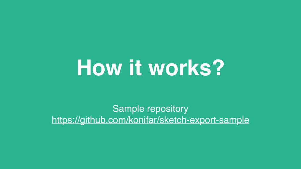 How it works? Sample repository https://github...