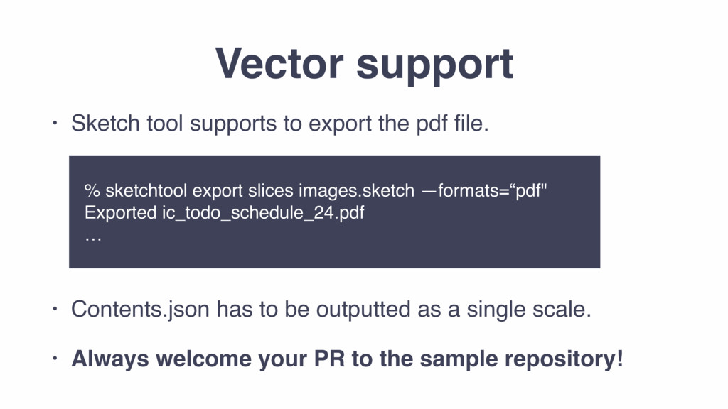 Vector support • Sketch tool supports to export...