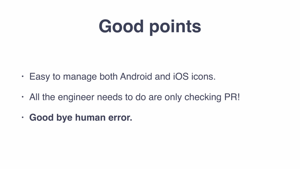 Good points • Easy to manage both Android and i...