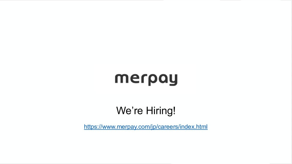 We're Hiring! https://www.merpay.com/jp/careers...