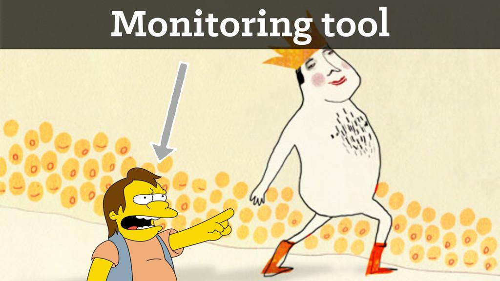Monitoring tool