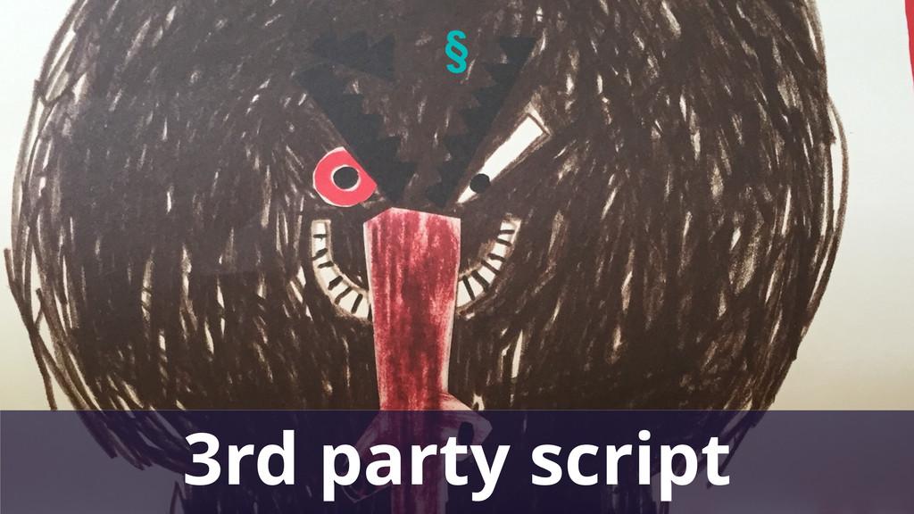 § 3rd party script