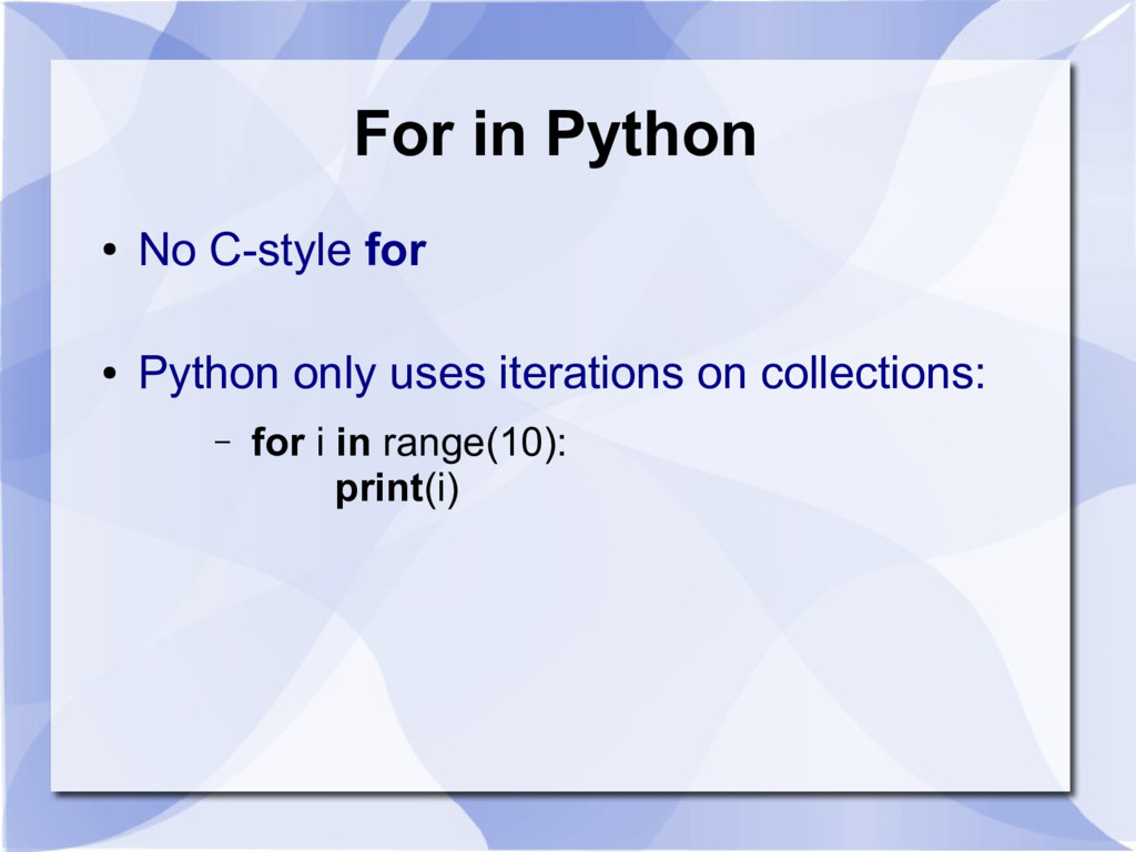 For in Python ● No C-style for ● Python only us...