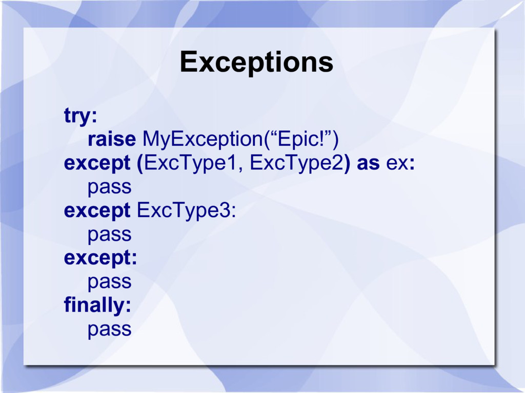 """Exceptions try: raise MyException(""""Epic!"""") exce..."""
