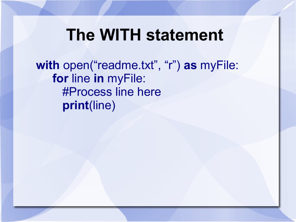 """The WITH statement with open(""""readme.txt"""", """"r"""")..."""