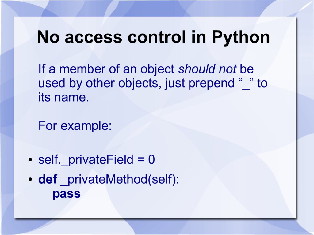 No access control in Python If a member of an o...
