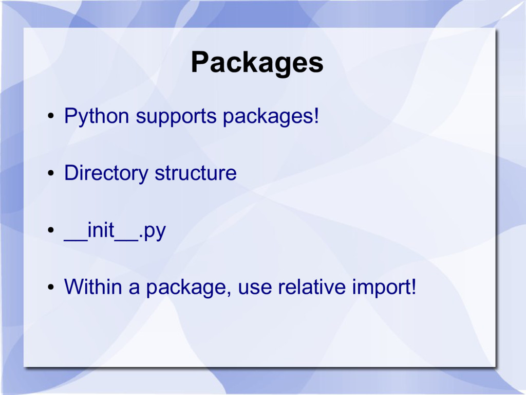 Packages ● Python supports packages! ● Director...