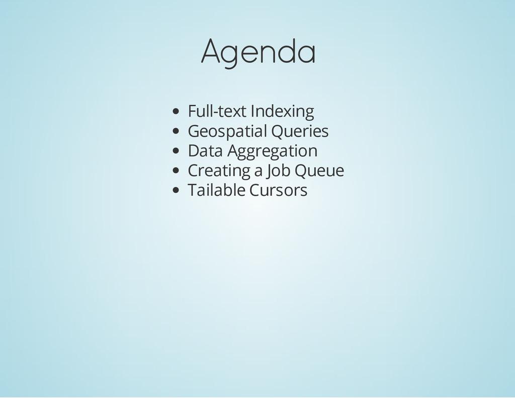 Agenda Full-text Indexing Geospatial Queries Da...