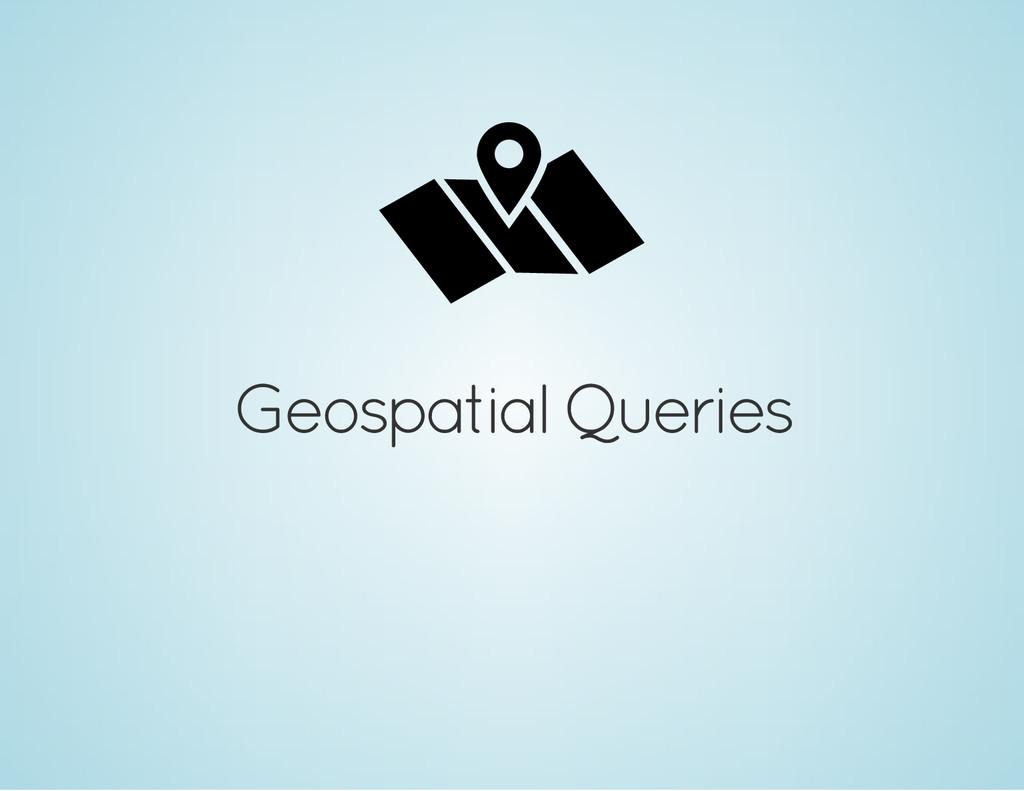Geospatial Queries