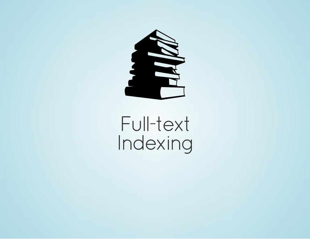 Full-text Indexing